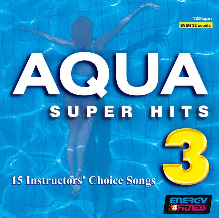 Aqua Super Hits 3 : Yes! Fitness Music